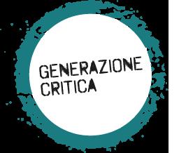 Generazione Critica Progetto di ricerca dedicato alle più recenti esperienze artistiche contemporanee