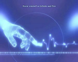 know yourself as infinite and free